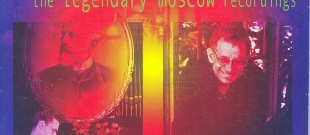 1958 & 1961: Legendary Moscow Recordings